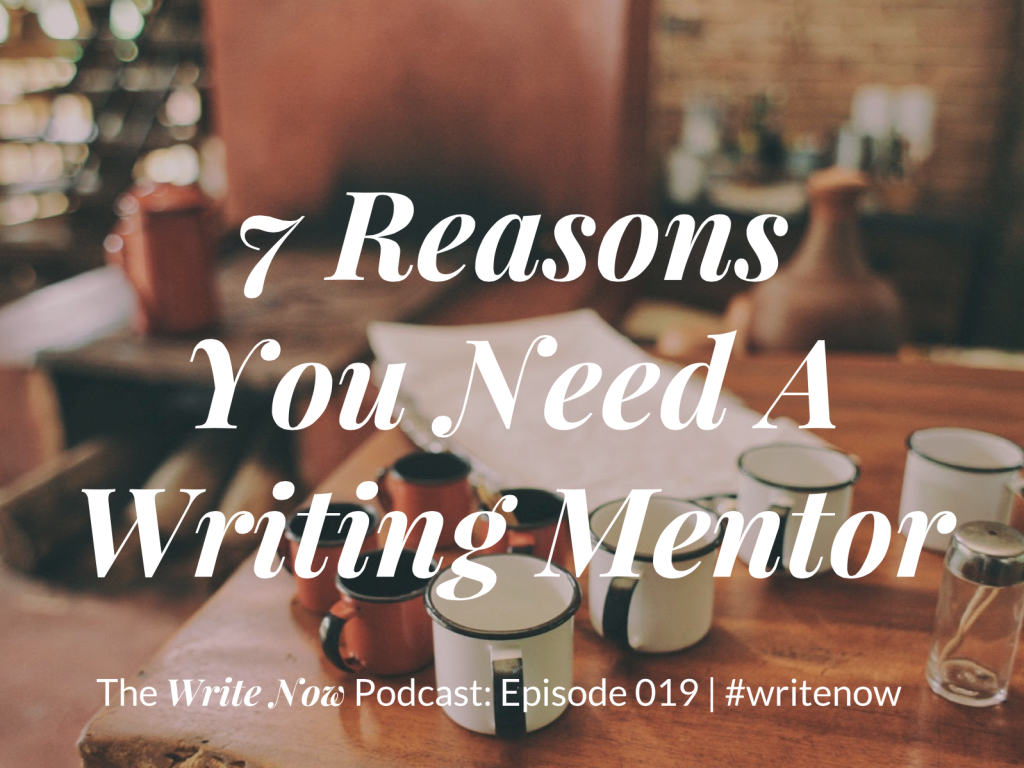 7 reasons you need a writing mentor