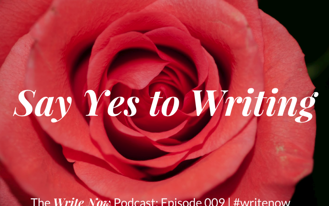 Say Yes to Writing – WN 009