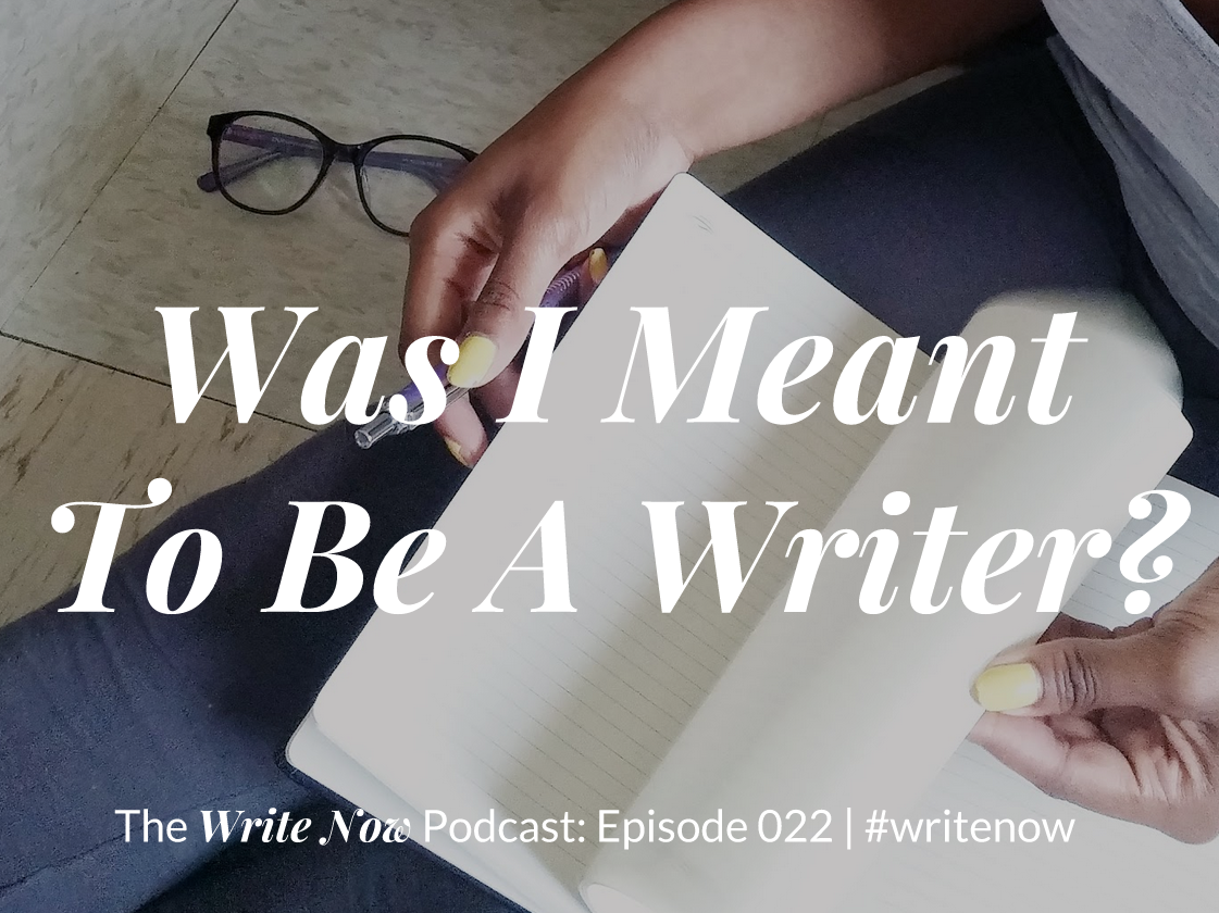 Was I Meant To Be A Writer? – WN 022