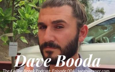 Coffee Break 004: Dave Booda