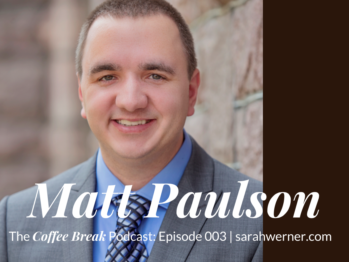 Coffee Break 003: Matt Paulson
