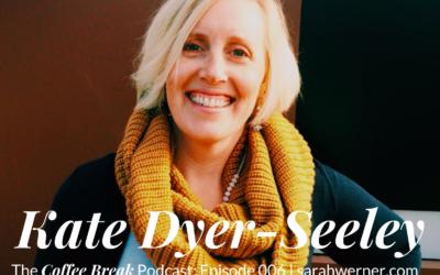 Coffee Break 006: Kate Dyer-Seeley