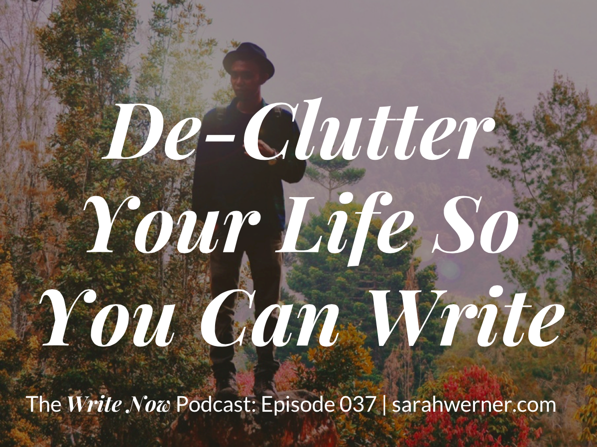 De-Clutter Your Life So You Can Write – WN 037