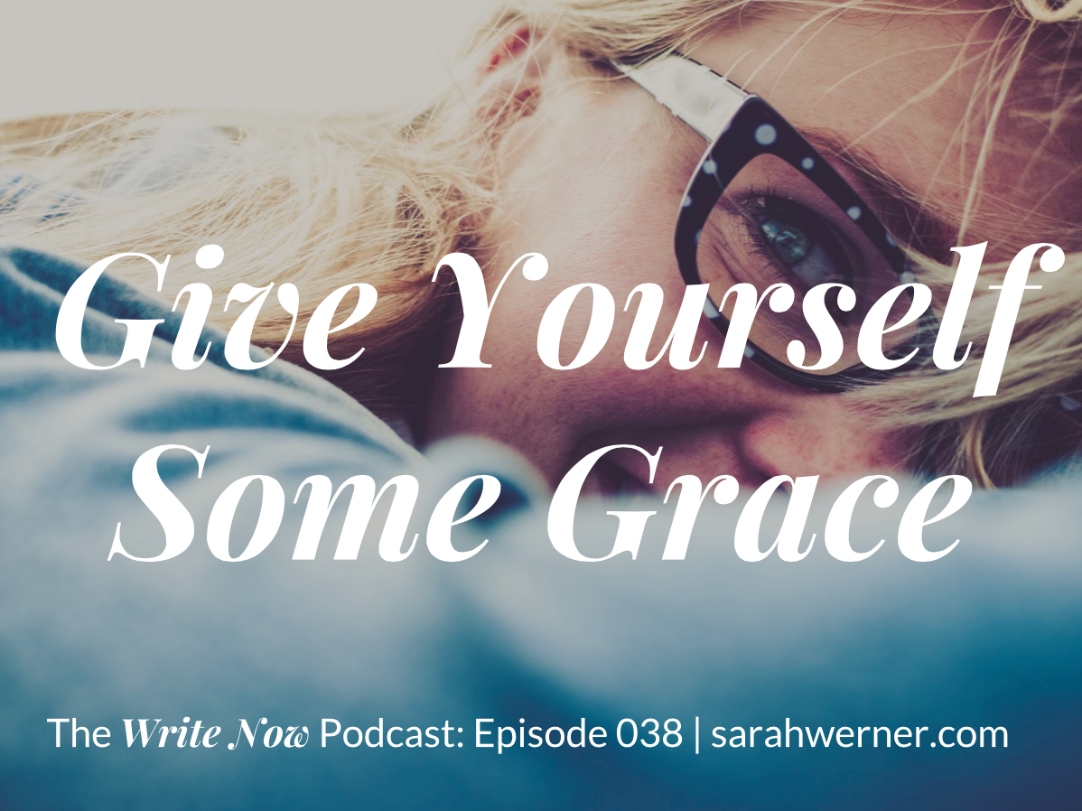 Give Yourself Some Grace – WN 038