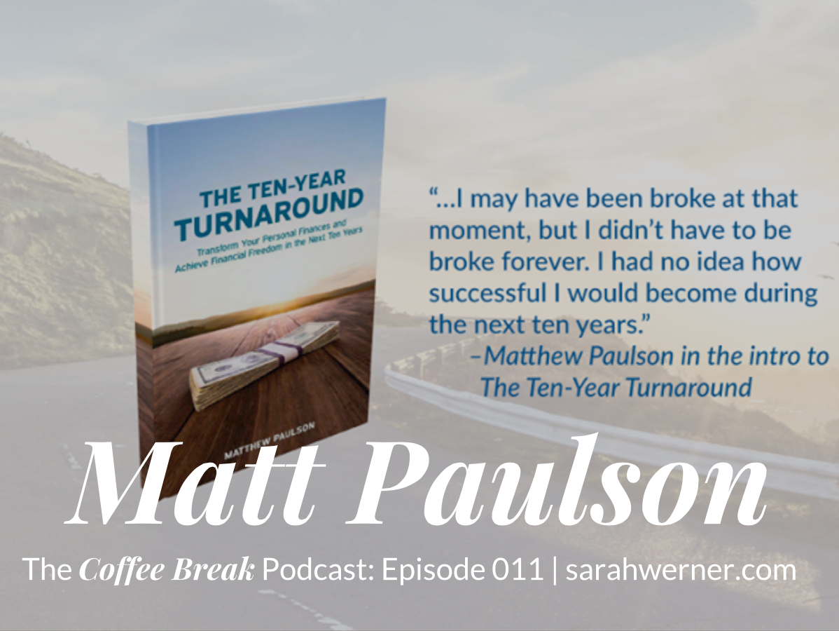 Coffee Break 011: Matt Paulson, Take 2