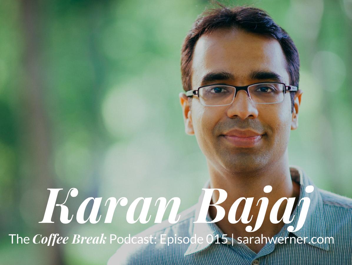 Coffee Break 015: Karan Bajaj