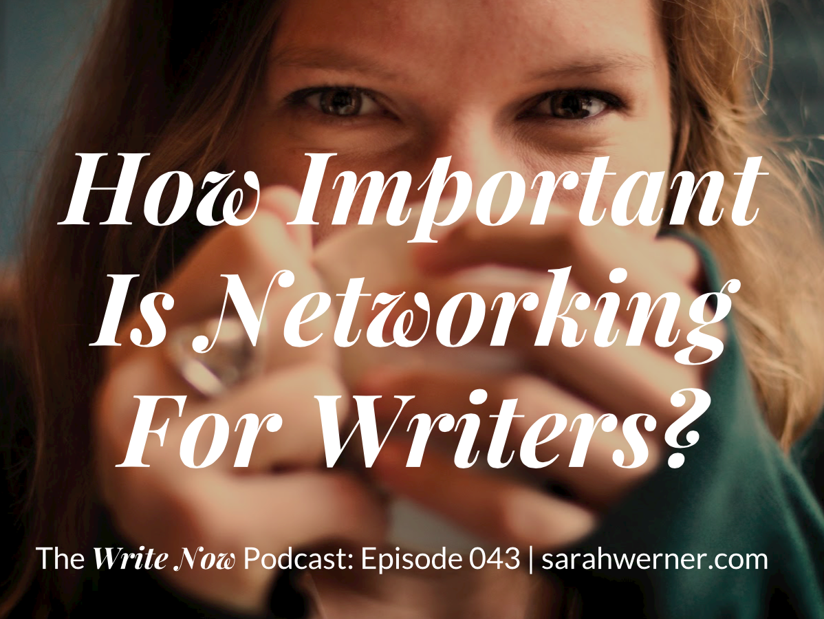 How Important Is Networking For Writers? – WN 043