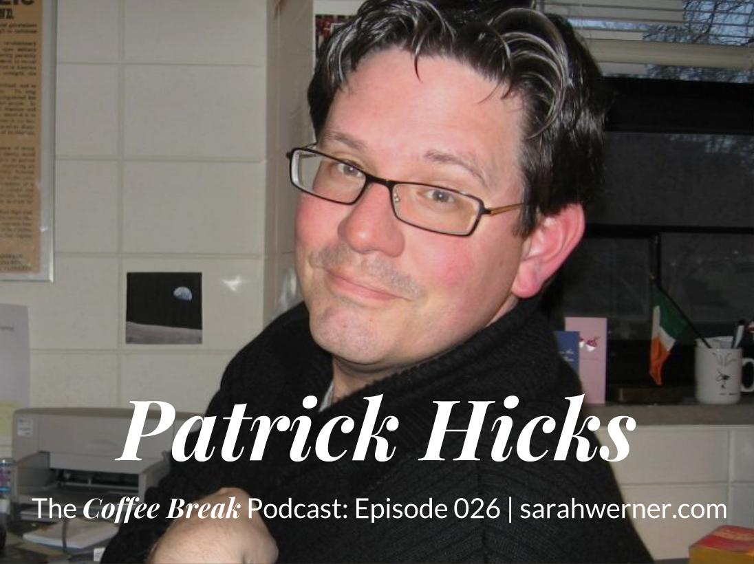 Coffee Break 026: Patrick Hicks