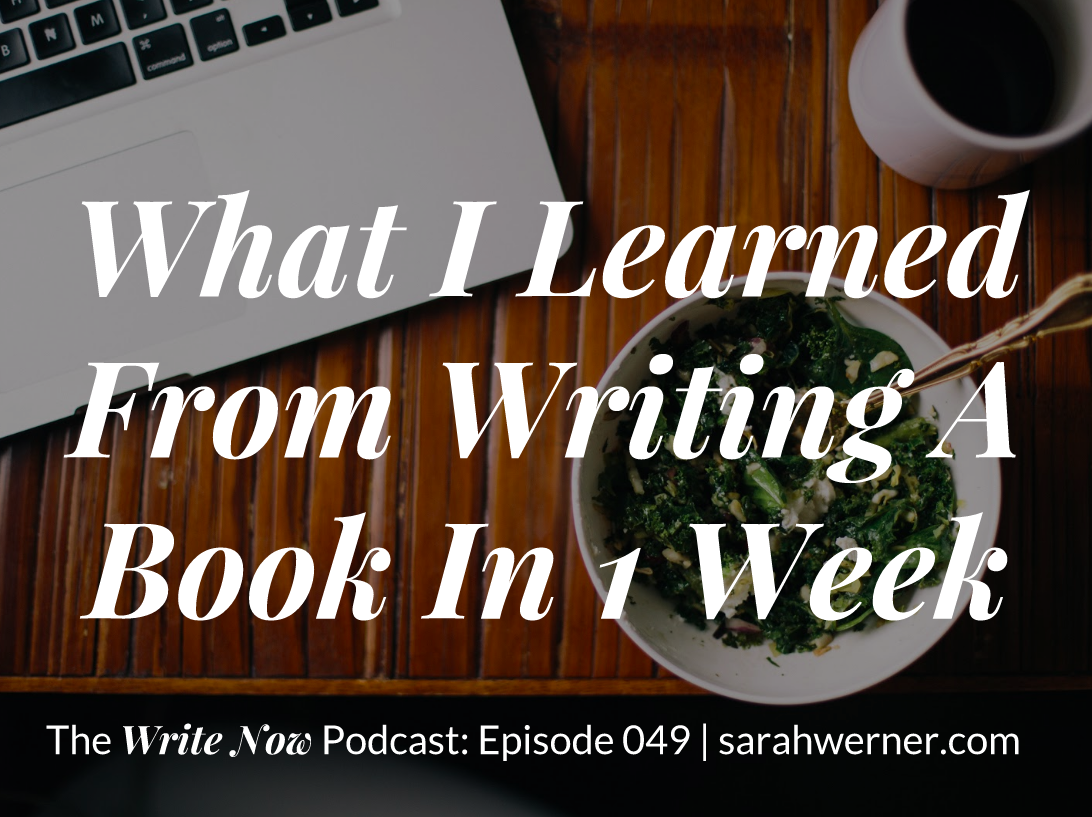 What I Learned From Writing A Book In One Week – WN 049