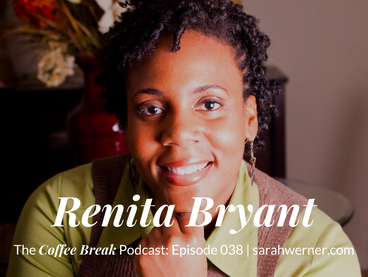 Coffee Break 038: Renita Bryant