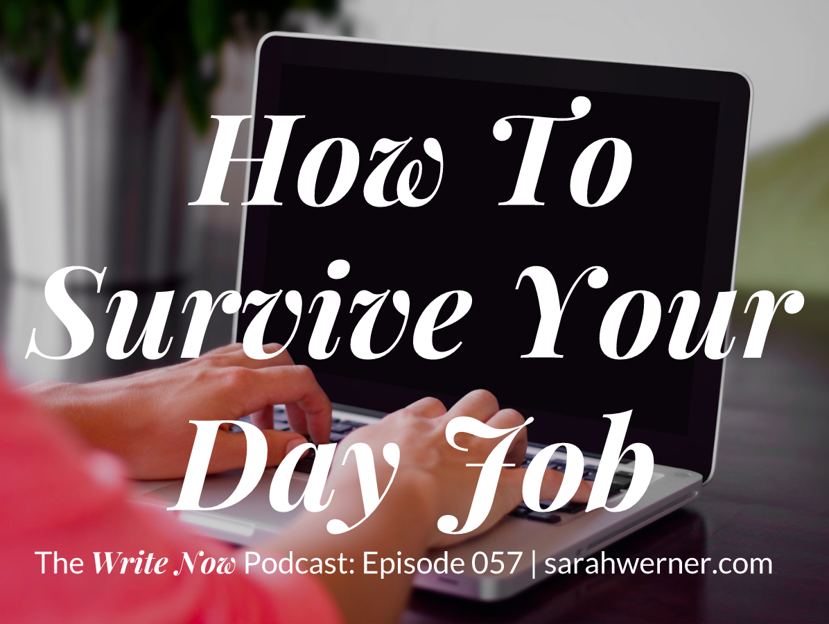 How To Survive Your Day Job – WN 057