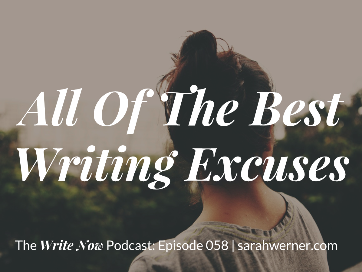 All Of The Best Writing Excuses – WN 058