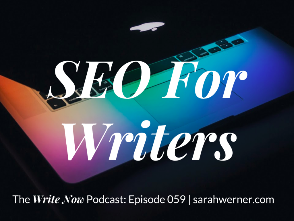 SEO For Writers - WN 059 | The Write Now Podcast with Sarah Werner
