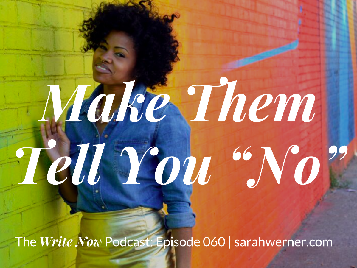Make Them Tell You No – WN 060