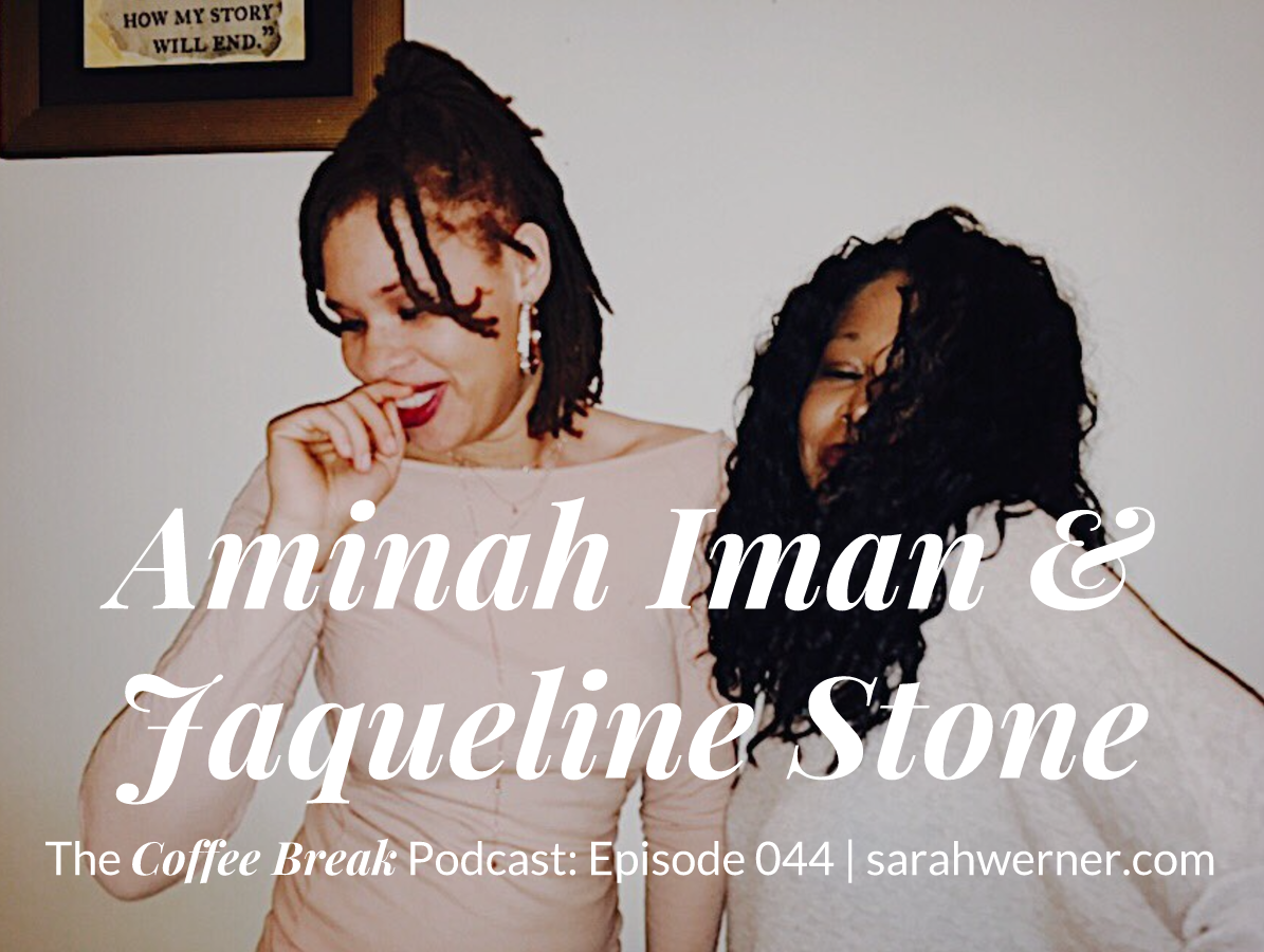 Coffee Break 044: Aminah Iman & Jaqueline Stone