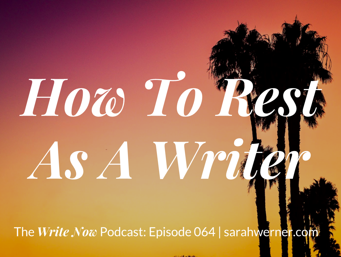 How To Rest As A Writer – WN 064