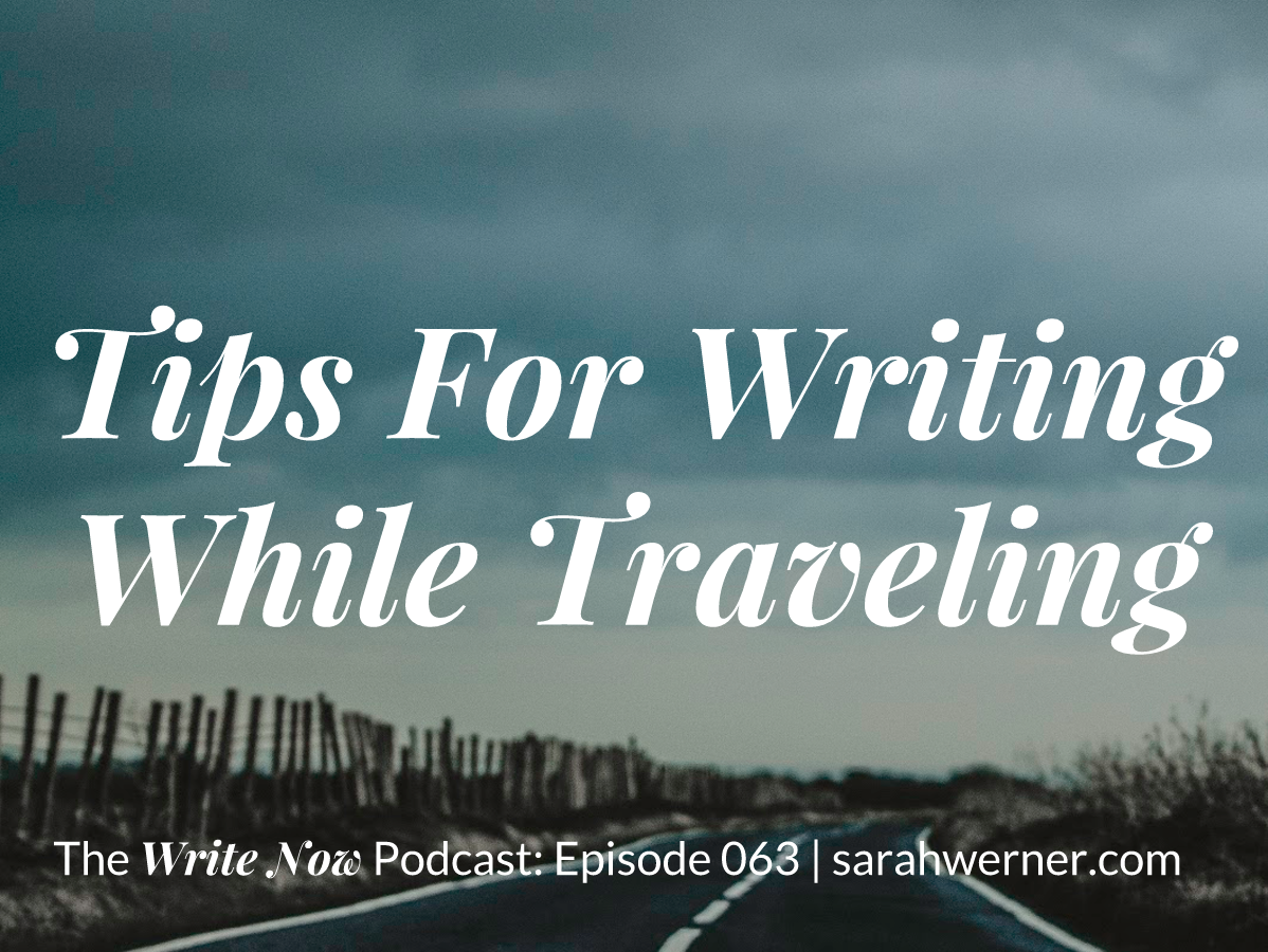 Tips for Writing While Traveling – WN 063