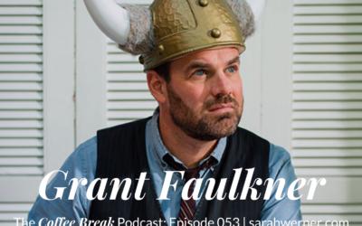 Coffee Break 053: Grant Faulkner