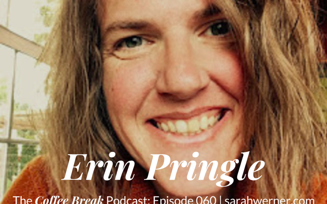 Coffee Break 060: Erin Pringle